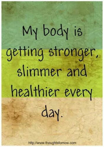 My body is getting stronger, slimmer and healthier everyday